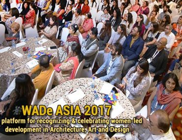 1st platform for recognizing & celebrating women-led development in Architecture, Art and Design WADE ASIA 2017